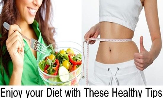 Enjoy your Diet with These Healthy Tips